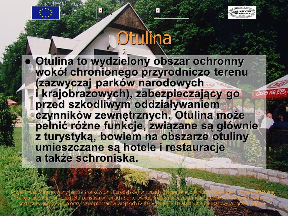 Otulina Otulina to wydzielony obszar ochronny wokół chronionego przyrodniczo terenu (zazwyczaj parków narodowych i krajobrazowych), zabezpieczający go