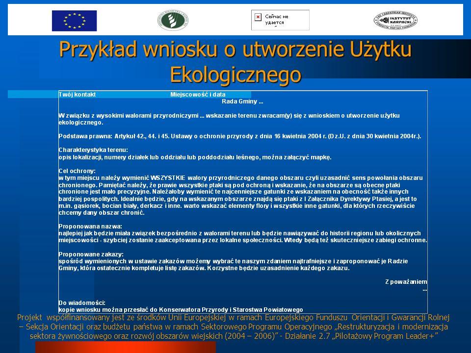 Przykład wniosku o utworzenie Użytku Ekologicznego Projekt współfinansowany jest ze środków Unii Europejskiej w ramach Europejskiego Funduszu Orientac