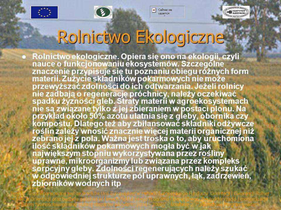 Rolnictwo Ekologiczne Rolnictwo ekologiczne. Opiera się ono na ekologii, czyli nauce o funkcjonowaniu ekosystemów. Szczególne znaczenie przypisuje się