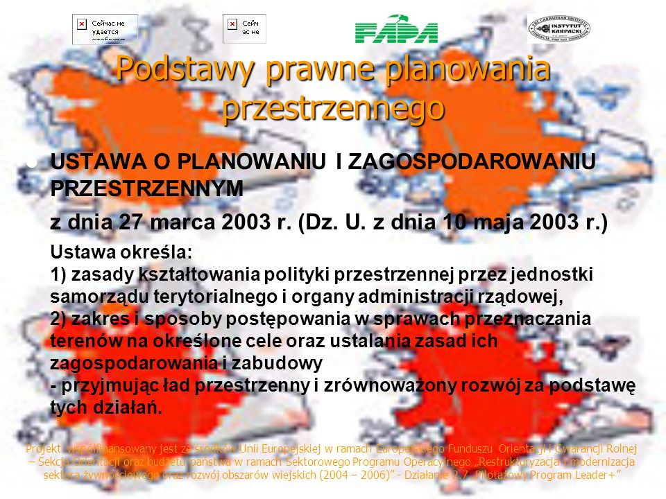 Podstawy prawne planowania przestrzennego USTAWA O PLANOWANIU I ZAGOSPODAROWANIU PRZESTRZENNYM z dnia 27 marca 2003 r. (Dz. U. z dnia 10 maja 2003 r.)