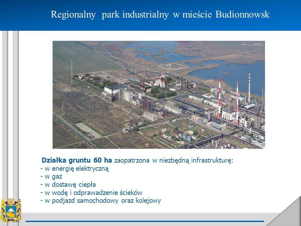 Regionalny park industrialny w mieście Budionnowsk Działka gruntu 60 ha zaopatrzona w niezbędną infrastrukturę: - w energię elektryczną - w gaz - w do