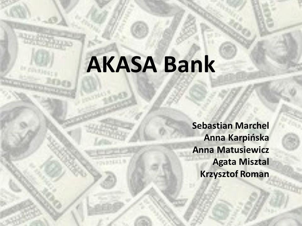 AKASA Bank Sebastian Marchel Anna Karpińska Anna Matusiewicz Agata Misztal Krzysztof Roman