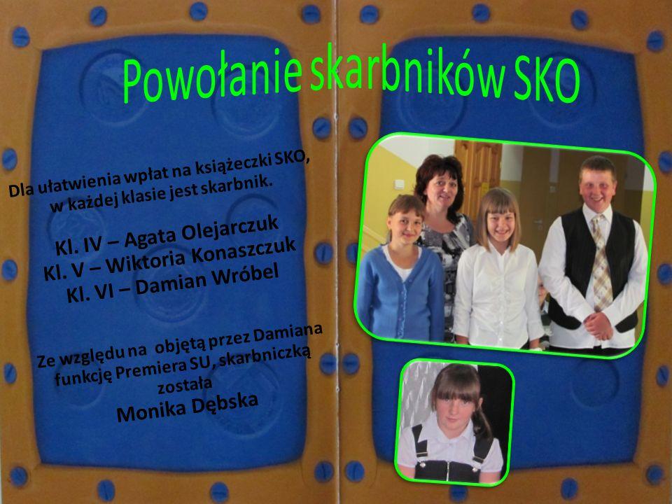 Dla ułatwienia wpłat na książeczki SKO, w każdej klasie jest skarbnik. Kl. IV – Agata Olejarczuk Kl. V – Wiktoria Konaszczuk Kl. VI – Damian Wróbel Ze