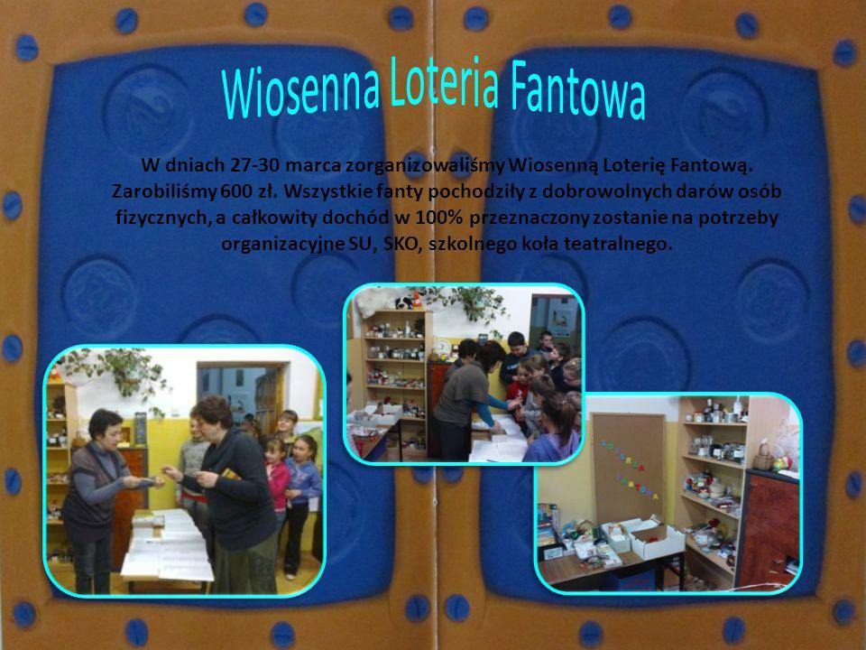W dniach 27-30 marca zorganizowaliśmy Wiosenną Loterię Fantową. Zarobiliśmy 600 zł. Wszystkie fanty pochodziły z dobrowolnych darów osób fizycznych, a
