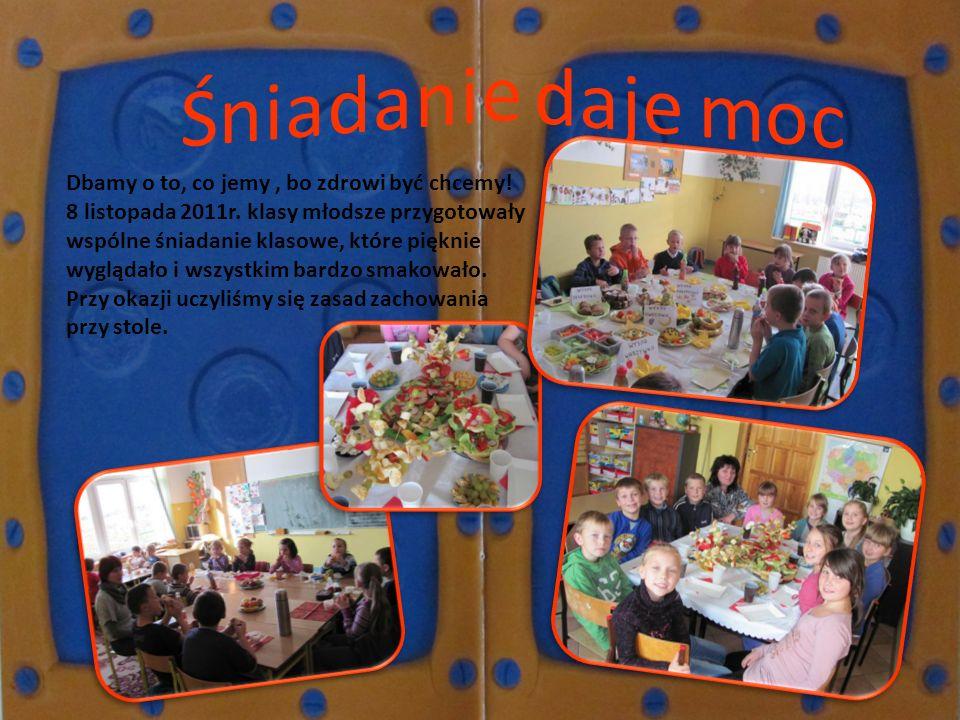 Dbamy o to, co jemy, bo zdrowi być chcemy! 8 listopada 2011r. klasy młodsze przygotowały wspólne śniadanie klasowe, które pięknie wyglądało i wszystki