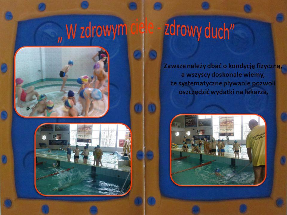 Zawsze należy dbać o kondycję fizyczną, a wszyscy doskonale wiemy, że systematyczne pływanie pozwoli oszczędzić wydatki na lekarza.