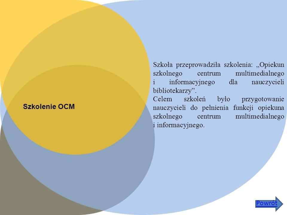 Szkolenie OCM Szkoła przeprowadziła szkolenia: Opiekun szkolnego centrum multimedialnego i informacyjnego dla nauczycieli bibliotekarzy.