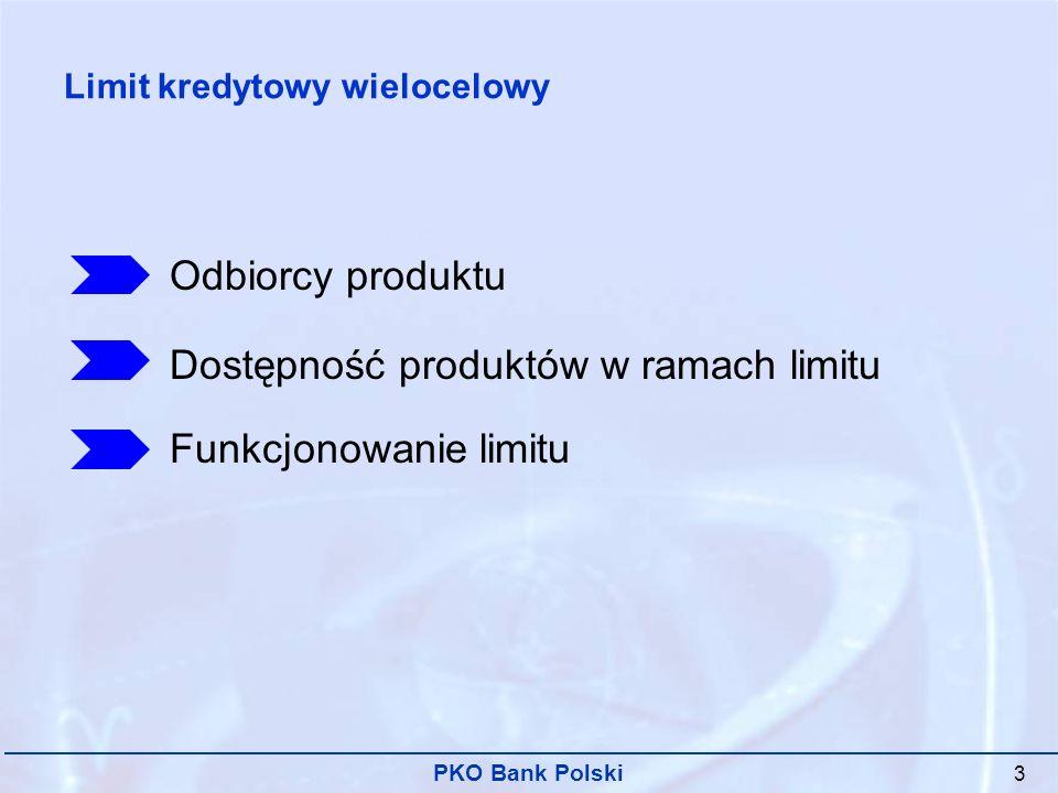 PKO Bank Polski 4 Odbiorcy produktu: Produkt dedykowany dla klientów rynku korporacyjnego.