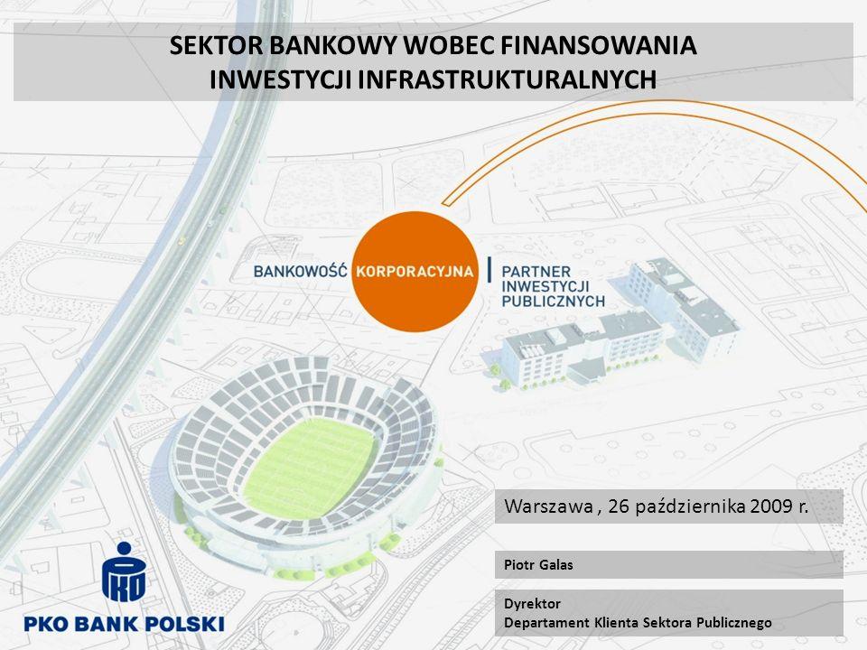 PKO BANK POLSKI PARTNEREM SAMORZĄDÓW DEPOZYTYKREDYTYOBLIGACJE PKO Bank Polski 52,0% PKO Bank Polski 13,7 % PKO Bank Polski 12,5 % Stan na czerwiec 2009r.