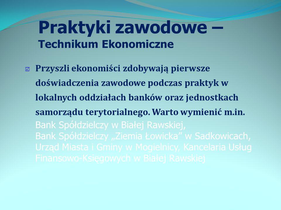 Praktyki zawodowe – Technikum Ekonomiczne Przyszli ekonomiści zdobywają pierwsze doświadczenia zawodowe podczas praktyk w lokalnych oddziałach banków