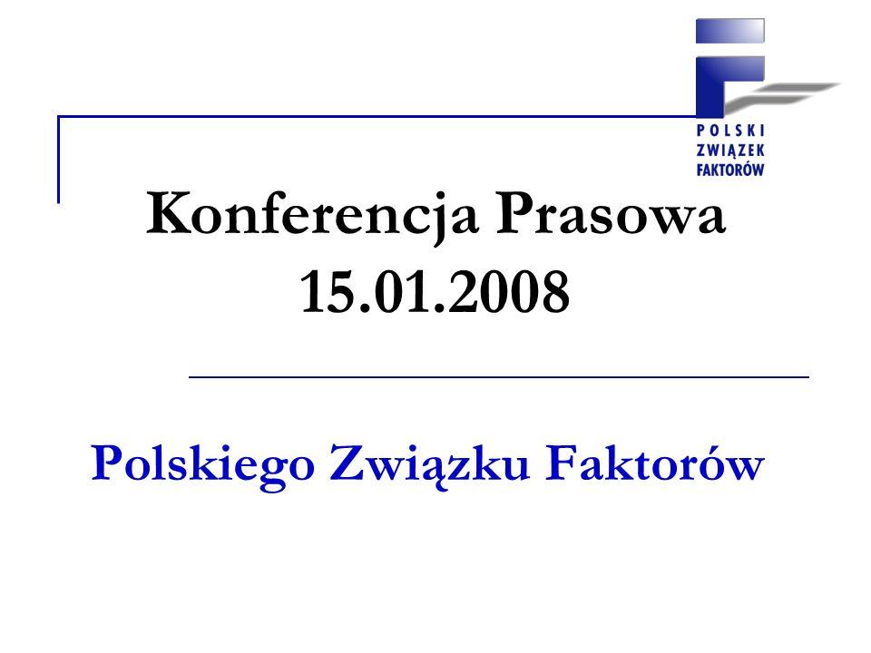 Konferencja Prasowa 15.01.2008 Polskiego Związku Faktorów