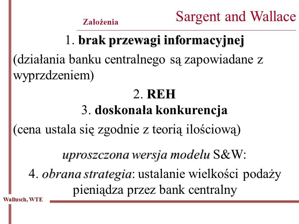 brak przewagi informacyjnej 1. brak przewagi informacyjnej (działania banku centralnego są zapowiadane z wyprzdzeniem) REH 2. REH 3. doskonała konkure