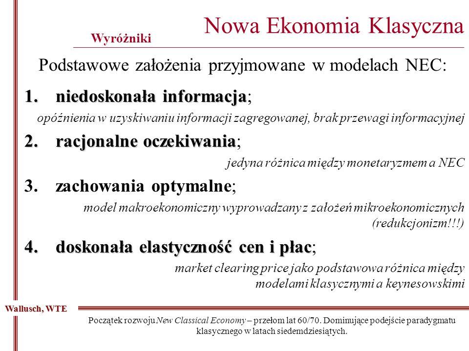 Początek rozwoju New Classical Economy – przełom lat 60/70. Dominujące podejście paradygmatu klasycznego w latach siedemdziesiątych. Nowa Ekonomia Kla