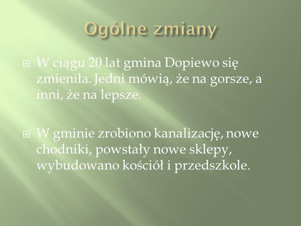 W ciągu 20 lat gmina Dopiewo się zmieniła. Jedni mówią, że na gorsze, a inni, że na lepsze.