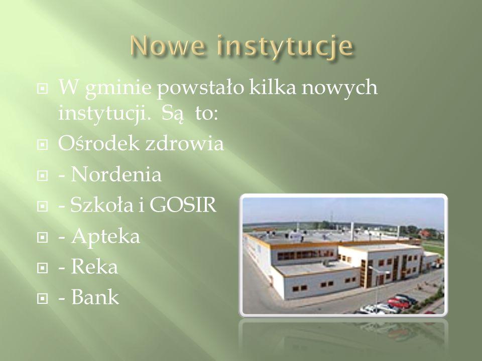 W gminie powstało kilka nowych instytucji.