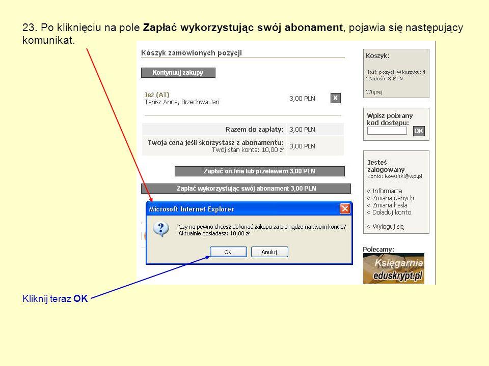 23. Po kliknięciu na pole Zapłać wykorzystując swój abonament, pojawia się następujący komunikat.