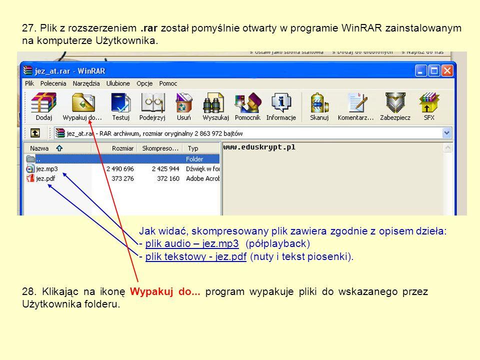 27. Plik z rozszerzeniem.rar został pomyślnie otwarty w programie WinRAR zainstalowanym na komputerze Użytkownika. Jak widać, skompresowany plik zawie