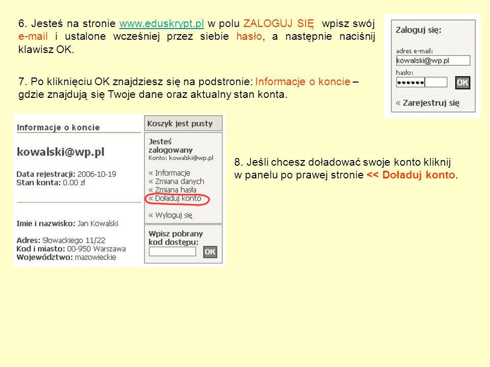 6. Jesteś na stronie www.eduskrypt.pl w polu ZALOGUJ SIĘ wpisz swój e-mail i ustalone wcześniej przez siebie hasło, a następnie naciśnij klawisz OK.ww