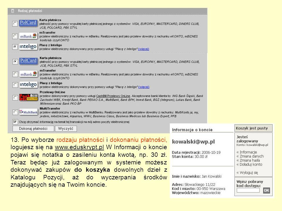 13. Po wyborze rodzaju płatności i dokonaniu płatności, logujesz się na www.eduskrypt.pl W Informacji o koncie pojawi się notatka o zasileniu konta kw