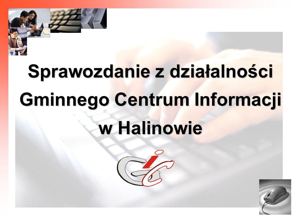 1 Sprawozdanie z działalności Gminnego Centrum Informacji w Halinowie