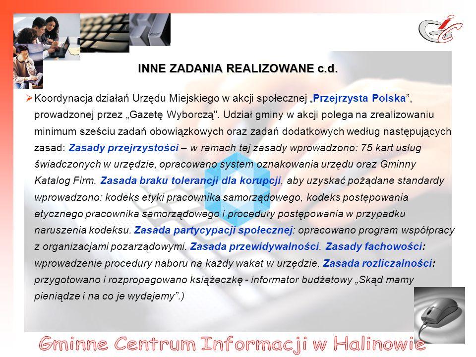 22 Koordynacja działań Urzędu Miejskiego w akcji społecznej Przejrzysta Polska, prowadzonej przez Gazetę Wyborczą .