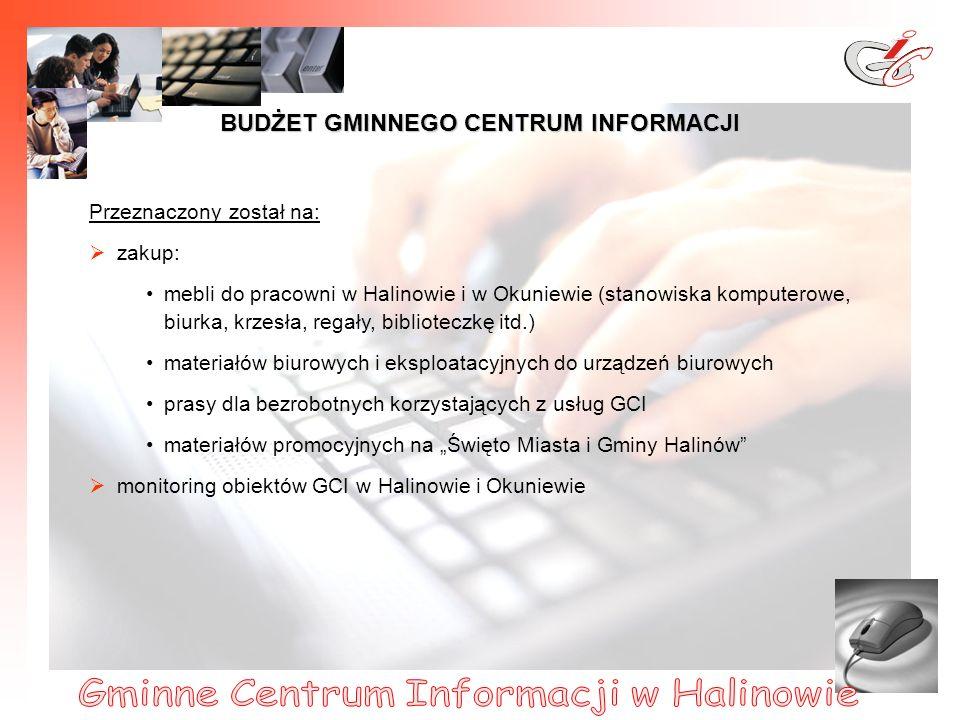 4 Przeznaczony został na: zakup: mebli do pracowni w Halinowie i w Okuniewie (stanowiska komputerowe, biurka, krzesła, regały, biblioteczkę itd.) materiałów biurowych i eksploatacyjnych do urządzeń biurowych prasy dla bezrobotnych korzystających z usług GCI materiałów promocyjnych na Święto Miasta i Gminy Halinów monitoring obiektów GCI w Halinowie i Okuniewie BUDŻET GMINNEGO CENTRUM INFORMACJI