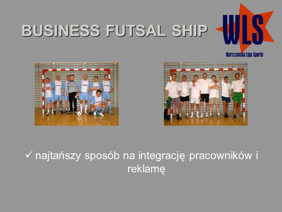 BUSINESS FUTSAL SHIP najtańszy sposób na integrację pracowników i reklamę