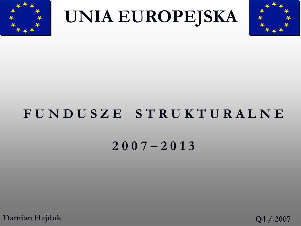 Fundusze Strukturalne UE w Polsce 2007-2013 Narodowa Strategia Spójności (Narodowe Strategiczne Ramy Odniesienia) to dokument strategiczny określający priorytety i obszary wykorzystania oraz system wdrażania funduszy unijnych: Europejskiego Funduszu Rozwoju Regionalnego (EFRR), Europejskiego Funduszu Rozwoju Regionalnego (EFRR), Europejskiego Funduszu Społecznego (EFS) Europejskiego Funduszu Społecznego (EFS) oraz Funduszu Spójności (FS) oraz Funduszu Spójności (FS) w ramach budżetu Wspólnoty na lata 2007–13.