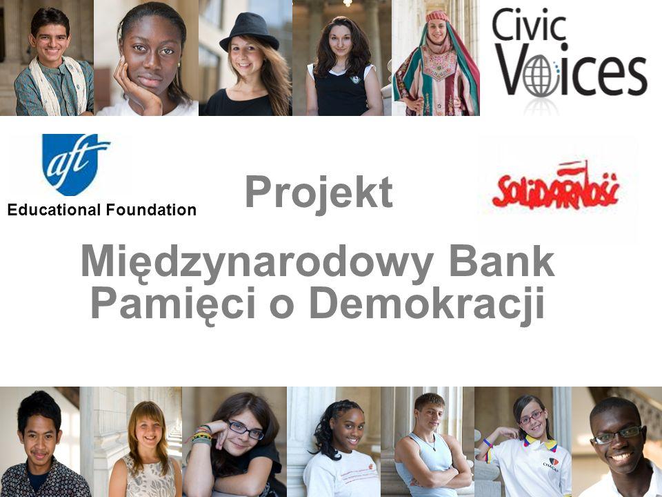 1 Projekt Międzynarodowy Bank Pamięci o Demokracji Educational Foundation