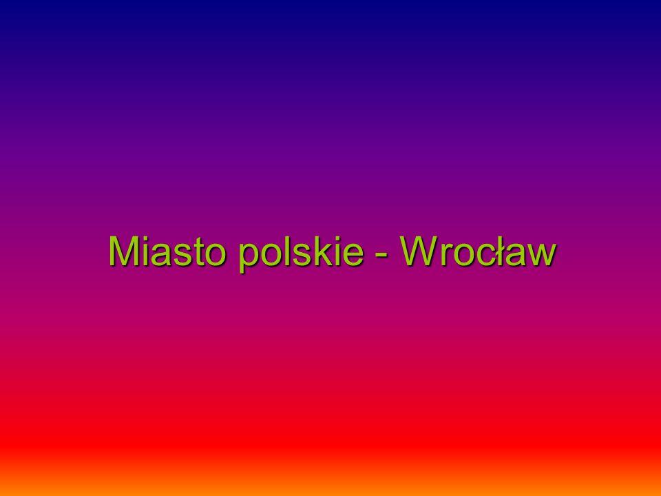 Miasto polskie - Wrocław