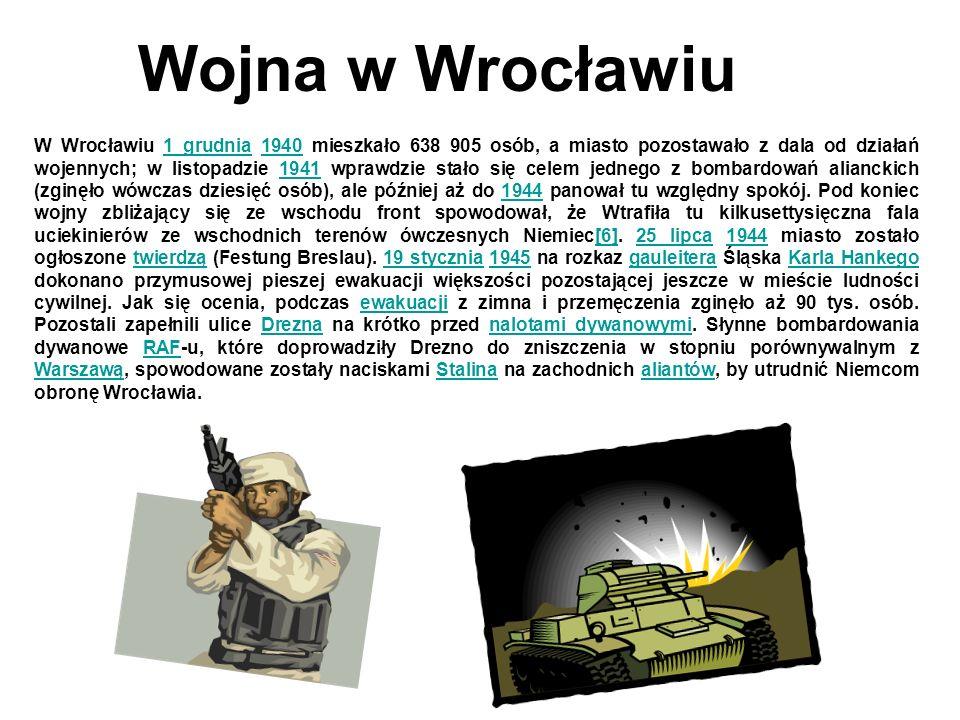 W Wrocławiu 1 grudnia 1940 mieszkało 638 905 osób, a miasto pozostawało z dala od działań wojennych; w listopadzie 1941 wprawdzie stało się celem jednego z bombardowań alianckich (zginęło wówczas dziesięć osób), ale później aż do 1944 panował tu względny spokój.