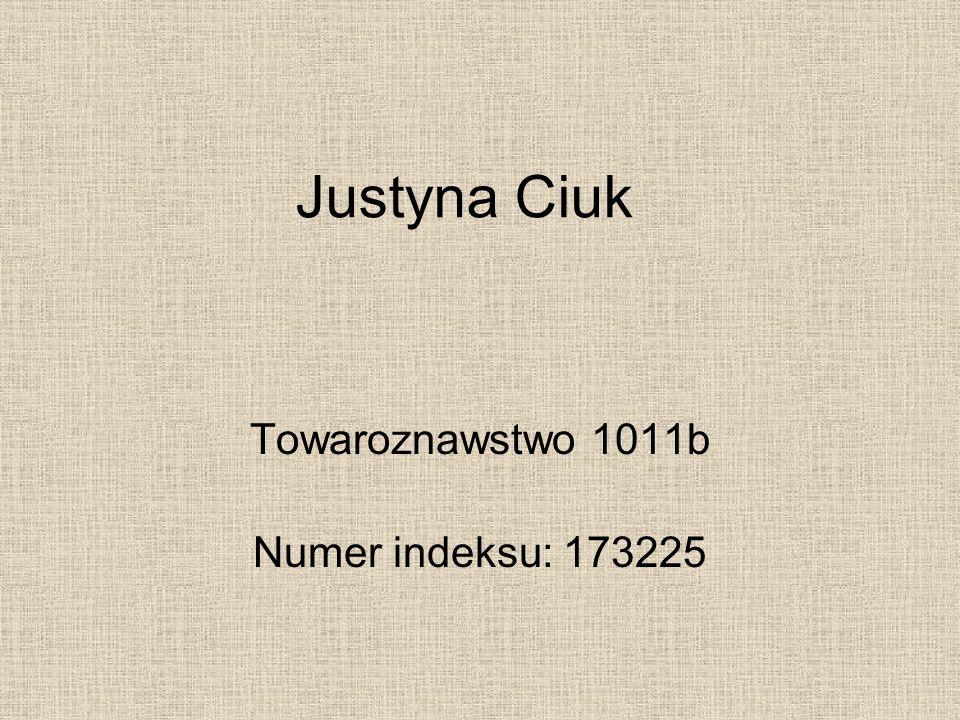 Justyna Ciuk Towaroznawstwo 1011b Numer indeksu: 173225