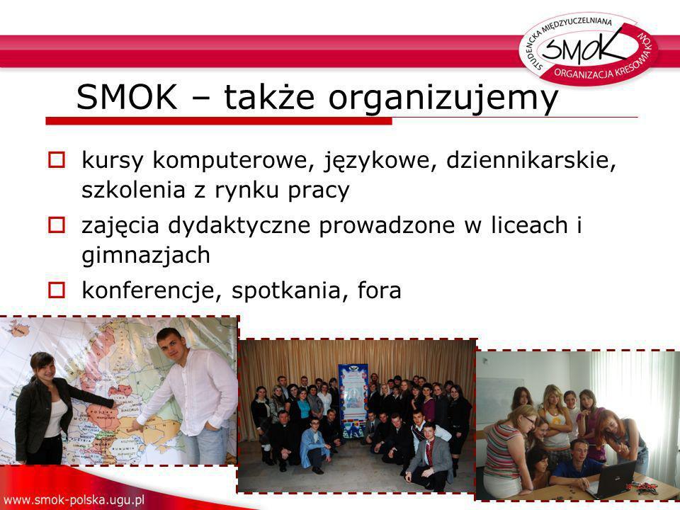 kursy komputerowe, językowe, dziennikarskie, szkolenia z rynku pracy zajęcia dydaktyczne prowadzone w liceach i gimnazjach konferencje, spotkania, fora SMOK – także organizujemy