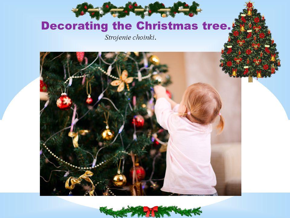 Decorating the Christmas tree. Strojenie choinki.