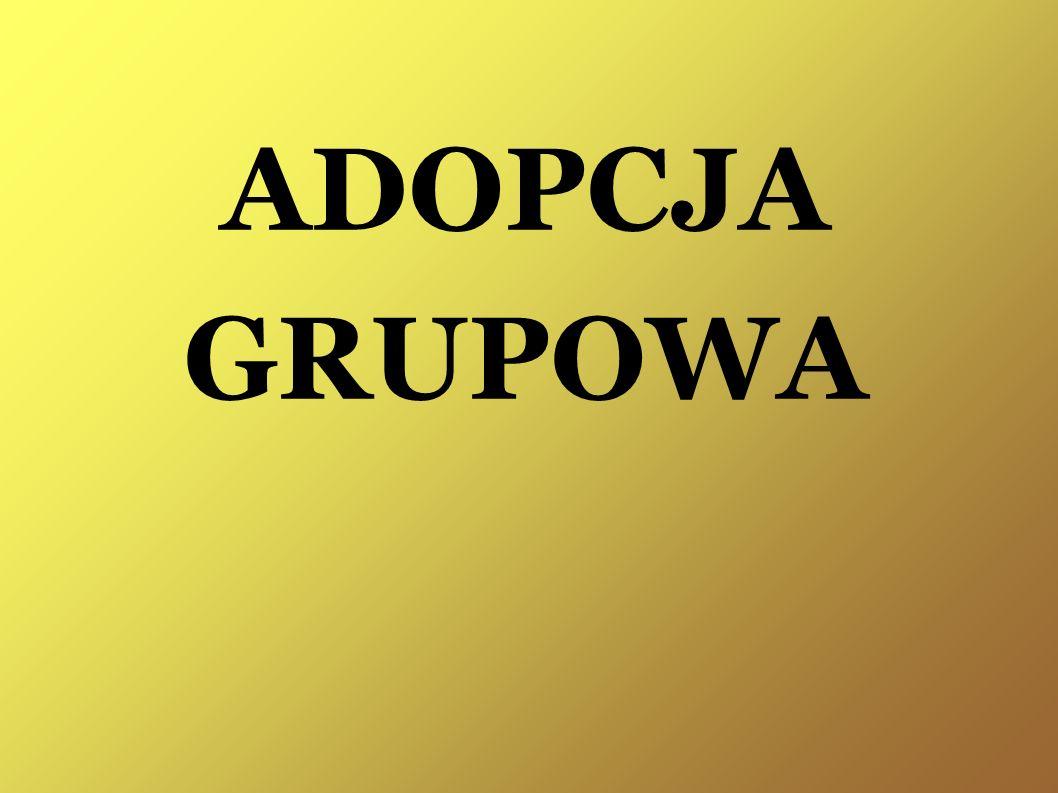 ADOPCJA GRUPOWA