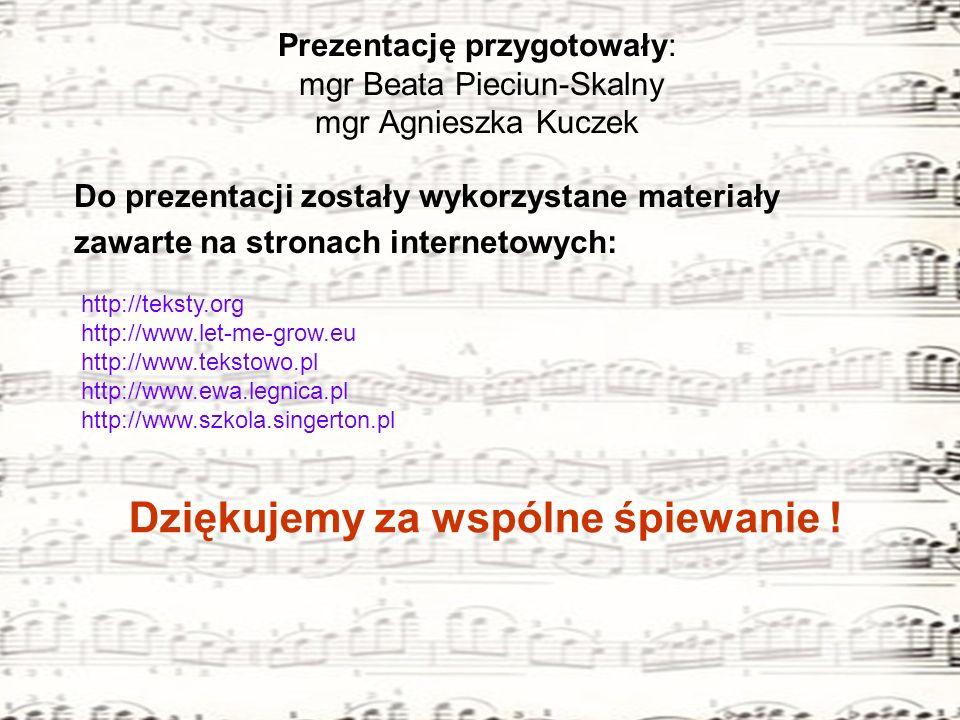 Prezentację przygotowały: mgr Beata Pieciun-Skalny mgr Agnieszka Kuczek Do prezentacji zostały wykorzystane materiały zawarte na stronach internetowyc