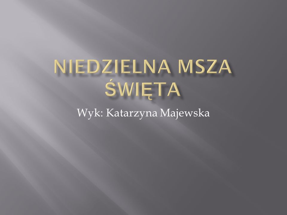 Wyk: Katarzyna Majewska