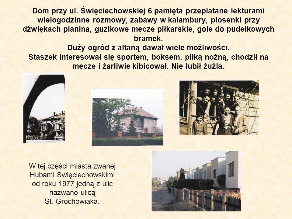 Dom przy ul. Święciechowskiej 6 pamięta przeplatane lekturami wielogodzinne rozmowy, zabawy w kalambury, piosenki przy dźwiękach pianina, guzikowe mec