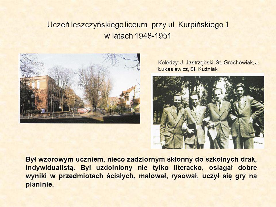 Uczeń leszczyńskiego liceum przy ul.Kurpińskiego 1 w latach 1948-1951 Koledzy: J.