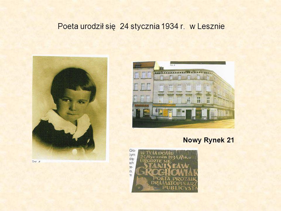 Poeta urodził się 24 stycznia 1934 r. w Lesznie Nowy Rynek 21