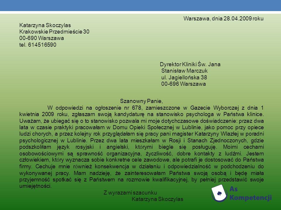 Warszawa, dnia 28.04.2009 roku Katarzyna Skoczylas Krakowskie Przedmieście 30 00-690 Warszawa tel.