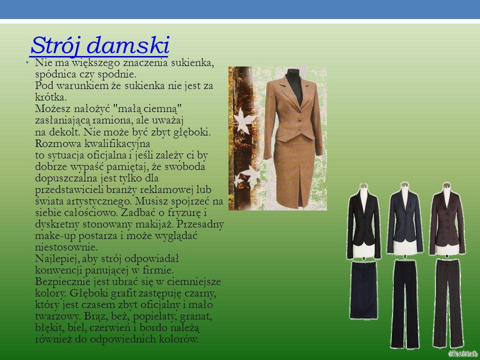 Strój damski Nie ma większego znaczenia sukienka, spódnica czy spodnie.