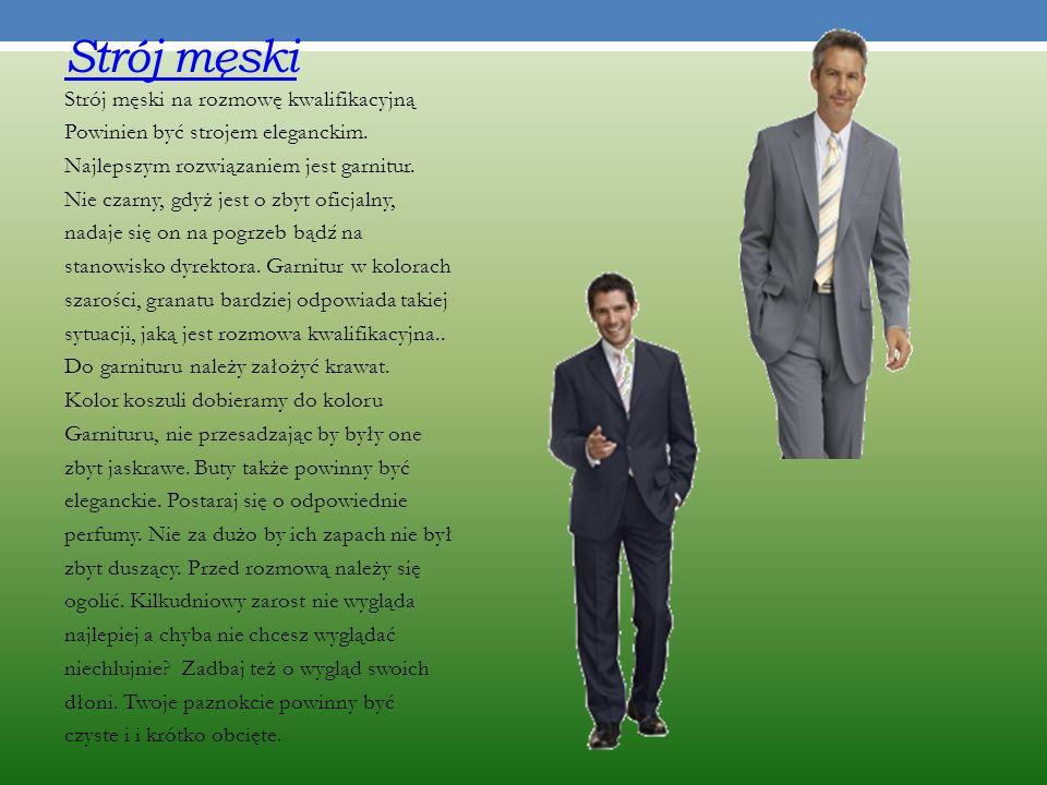 Strój męski Strój męski na rozmowę kwalifikacyjną Powinien być strojem eleganckim.