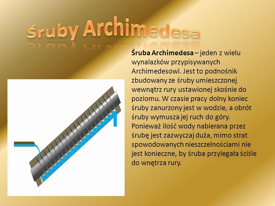 Śruba Archimedesa – jeden z wielu wynalazków przypisywanych Archimedesowi. Jest to podnośnik zbudowany ze śruby umieszczonej wewnątrz rury ustawionej
