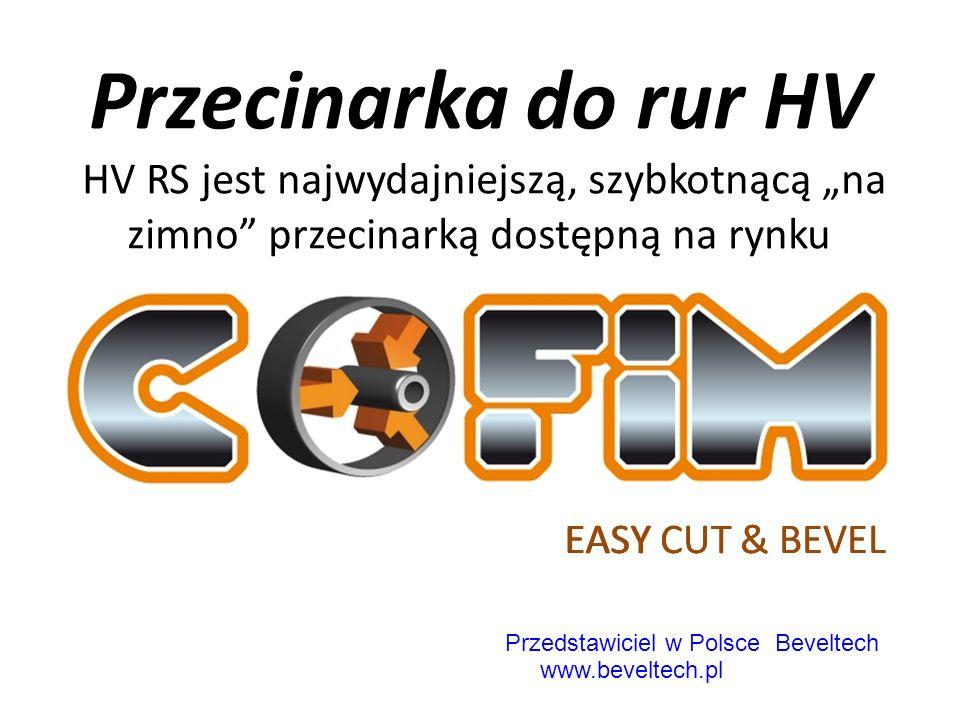 Click to edit Master subtitle style EASY CUT & BEVEL Przecinarka do rur HV HV RS jest najwydajniejszą, szybkotnącą na zimno przecinarką dostępną na rynku EASY CUT & BEVEL Przedstawiciel w Polsce Beveltech www.beveltech.pl