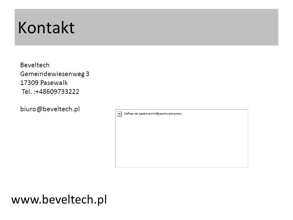 www.beveltech.pl Beveltech Gemeindewiesenweg 3 17309 Pasewalk Tel. :+48609733222 biuro@beveltech.pl