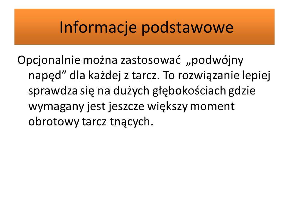 Informacje podstawowe Opcjonalnie można zastosować podwójny napęd dla każdej z tarcz.