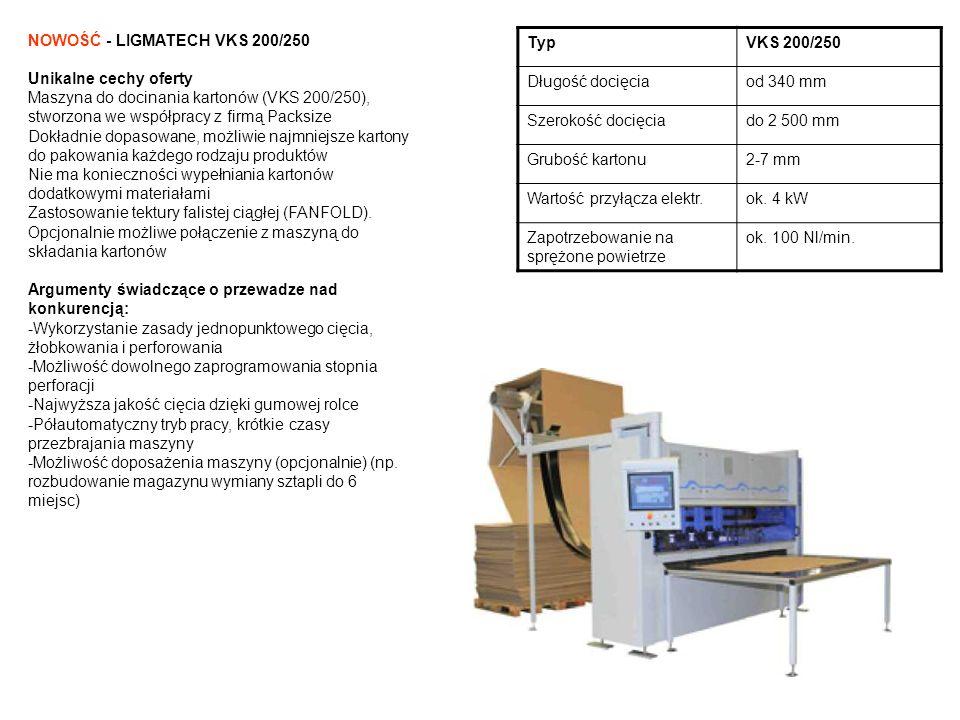 TypVKS 200/250 Długość docięciaod 340 mm Szerokość docięciado 2 500 mm Grubość kartonu2-7 mm Wartość przyłącza elektr.ok. 4 kW Zapotrzebowanie na sprę
