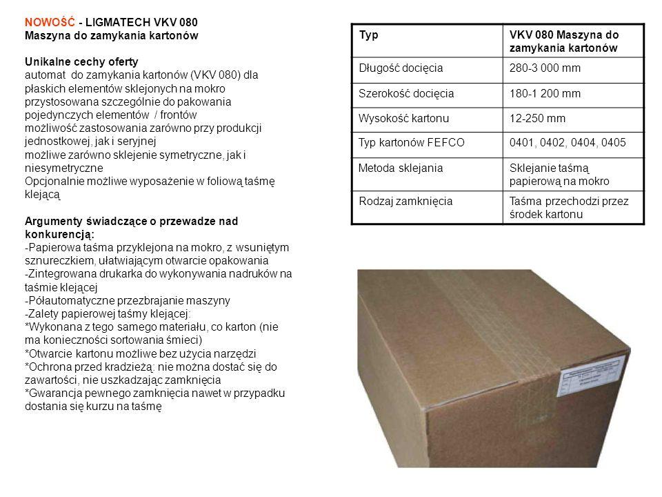 TypVKV 080 Maszyna do zamykania kartonów Długość docięcia280-3 000 mm Szerokość docięcia180-1 200 mm Wysokość kartonu12-250 mm Typ kartonów FEFCO0401,