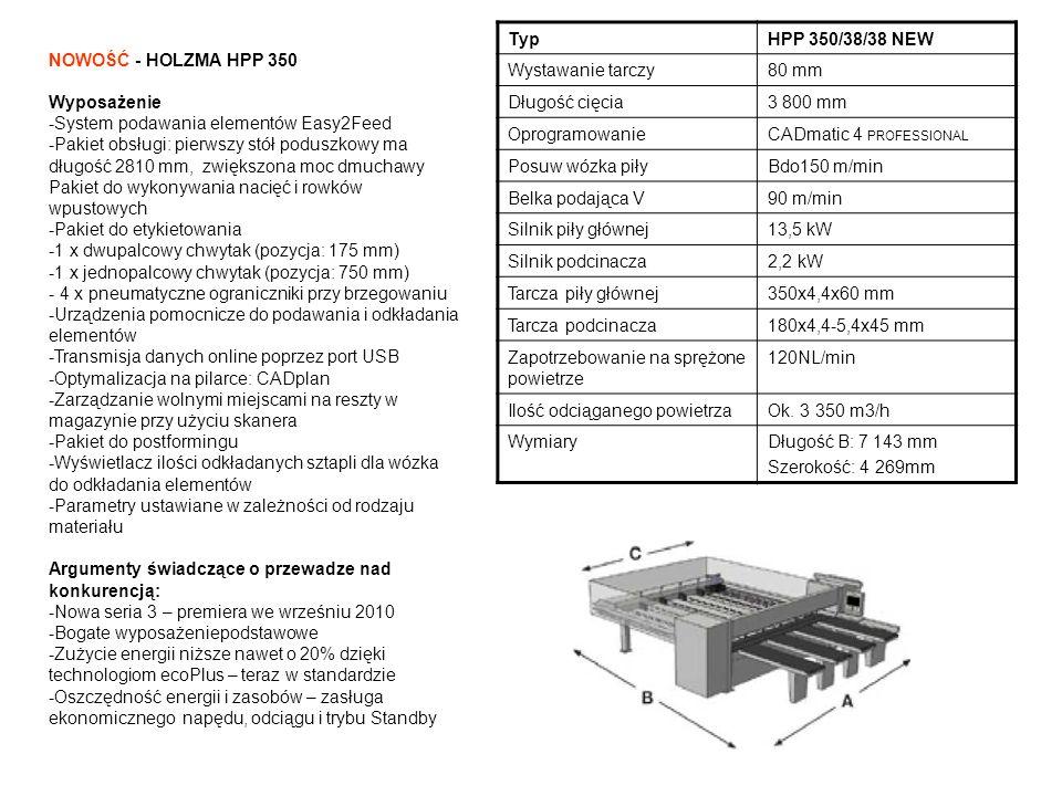 NOWOŚĆ - HOLZMA HPP 350 Wyposażenie -System podawania elementów Easy2Feed -Pakiet obsługi: pierwszy stół poduszkowy ma długość 2810 mm, zwiększona moc